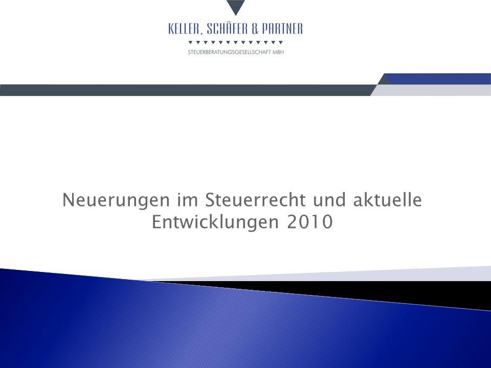 Neuerungen im Steuerrecht und aktuelle Entwicklungen 2010