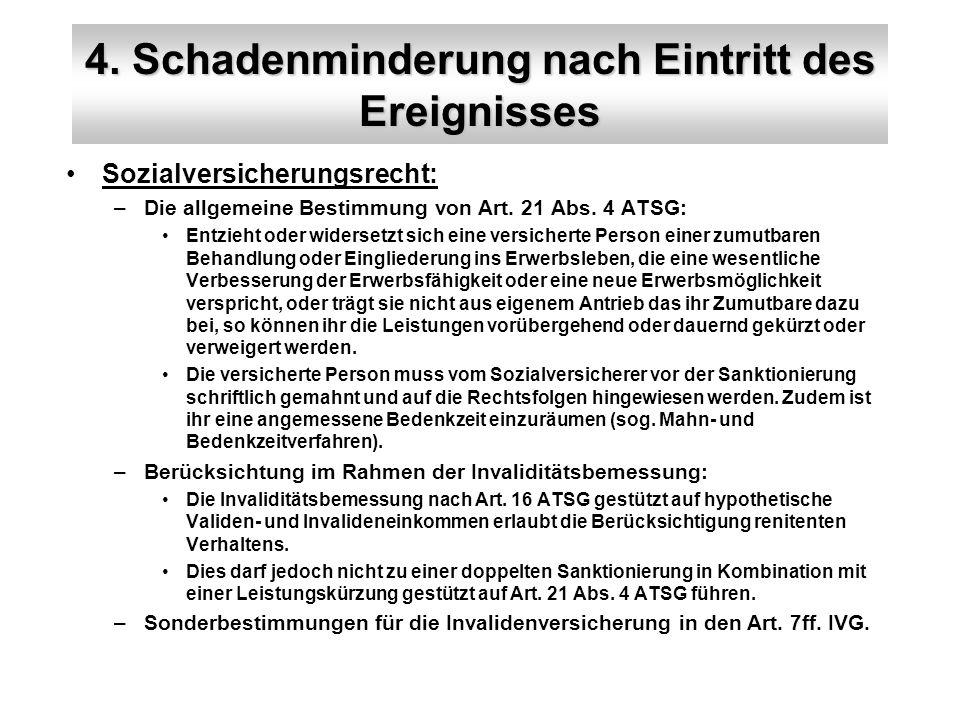 4. Schadenminderung nach Eintritt des Ereignisses Sozialversicherungsrecht: –Die allgemeine Bestimmung von Art. 21 Abs. 4 ATSG: Entzieht oder widerset
