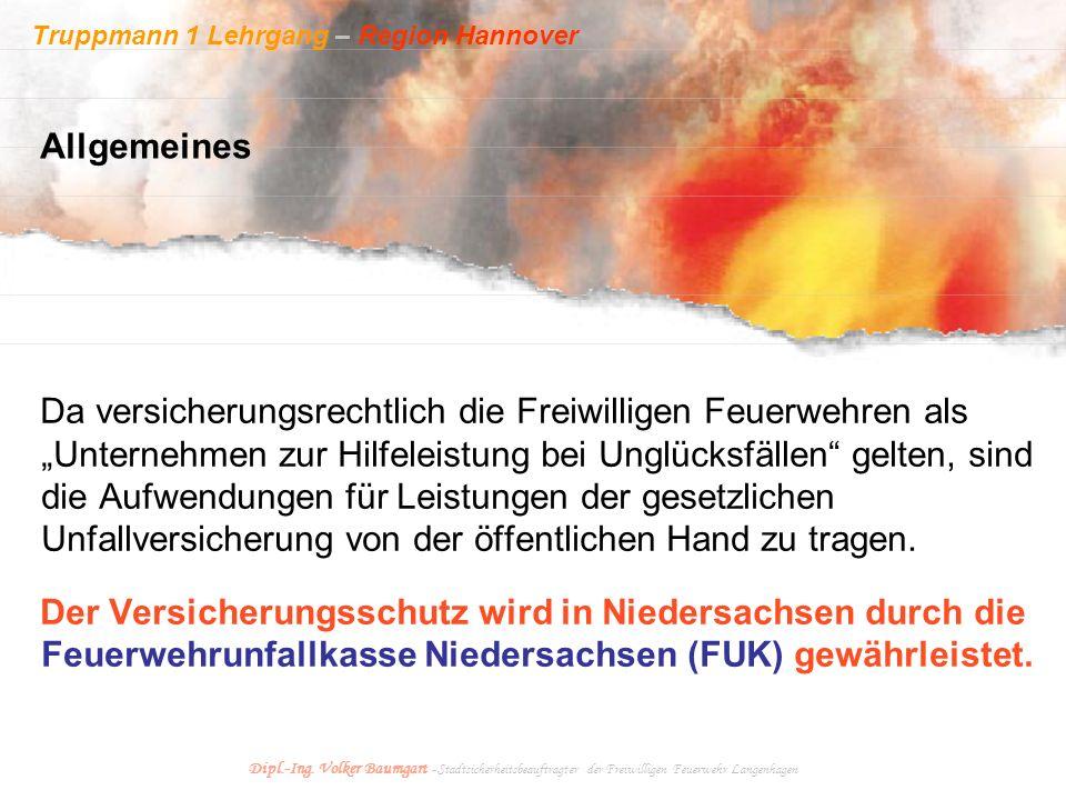 Truppmann 1 Lehrgang – Region Hannover Dipl.-Ing. Volker Baumgart - Stadtsicherheitsbeauftragter der Freiwilligen Feuerwehr Langenhagen Da versicherun