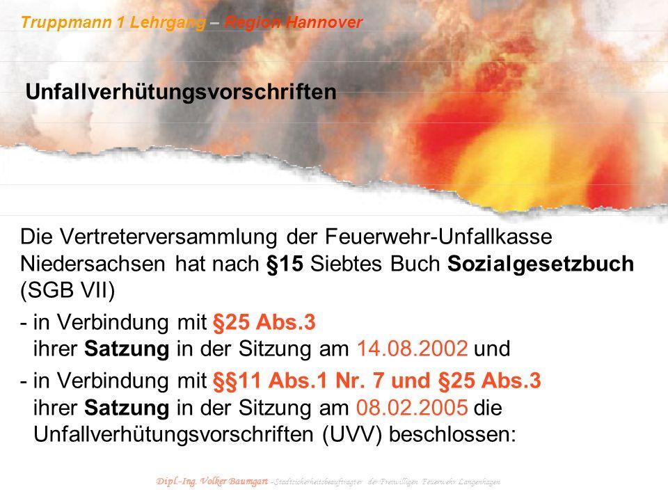 Truppmann 1 Lehrgang – Region Hannover Dipl.-Ing. Volker Baumgart - Stadtsicherheitsbeauftragter der Freiwilligen Feuerwehr Langenhagen Die Vertreterv