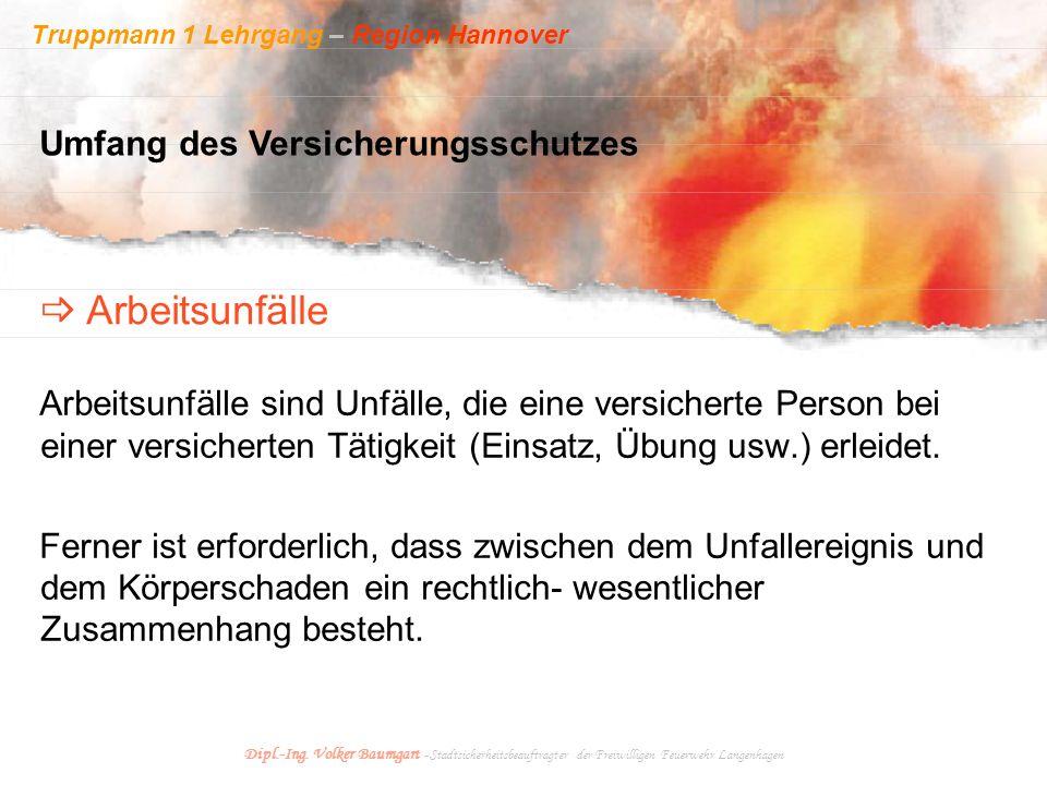 Truppmann 1 Lehrgang – Region Hannover Dipl.-Ing. Volker Baumgart - Stadtsicherheitsbeauftragter der Freiwilligen Feuerwehr Langenhagen Arbeitsunfälle