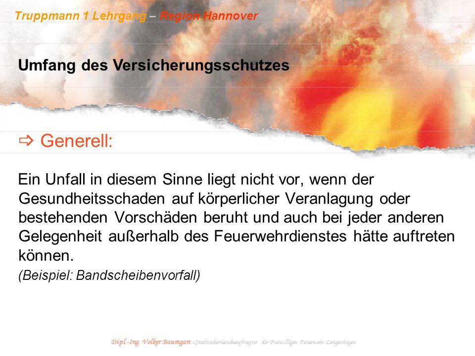 Truppmann 1 Lehrgang – Region Hannover Dipl.-Ing. Volker Baumgart - Stadtsicherheitsbeauftragter der Freiwilligen Feuerwehr Langenhagen Ein Unfall in