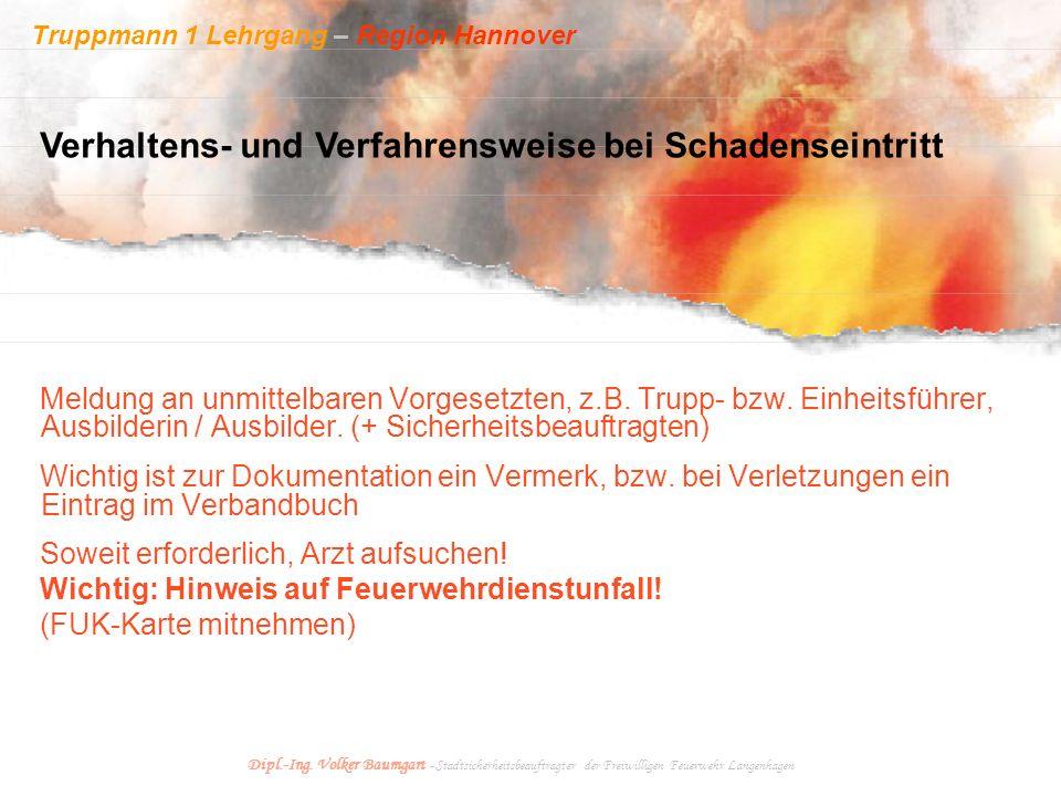Truppmann 1 Lehrgang – Region Hannover Dipl.-Ing. Volker Baumgart - Stadtsicherheitsbeauftragter der Freiwilligen Feuerwehr Langenhagen Meldung an unm