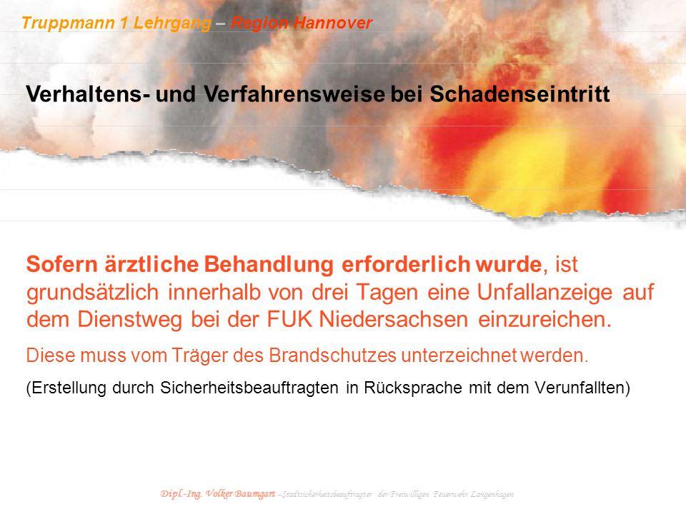 Truppmann 1 Lehrgang – Region Hannover Dipl.-Ing. Volker Baumgart - Stadtsicherheitsbeauftragter der Freiwilligen Feuerwehr Langenhagen Sofern ärztlic