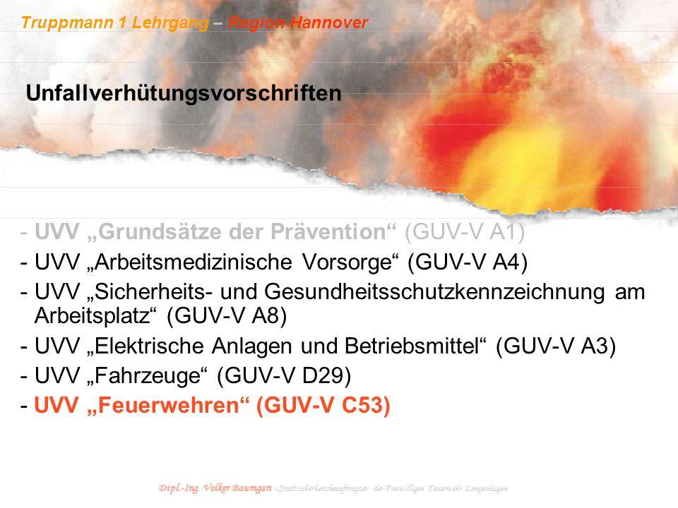 """Truppmann 1 Lehrgang – Region Hannover Dipl.-Ing. Volker Baumgart - Stadtsicherheitsbeauftragter der Freiwilligen Feuerwehr Langenhagen - UVV """"Grundsä"""