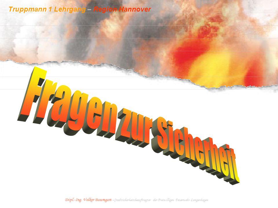 Truppmann 1 Lehrgang – Region Hannover Dipl.-Ing. Volker Baumgart - Stadtsicherheitsbeauftragter der Freiwilligen Feuerwehr Langenhagen