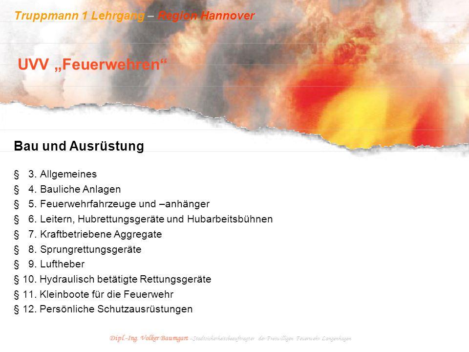 Truppmann 1 Lehrgang – Region Hannover Dipl.-Ing. Volker Baumgart - Stadtsicherheitsbeauftragter der Freiwilligen Feuerwehr Langenhagen Bau und Ausrüs