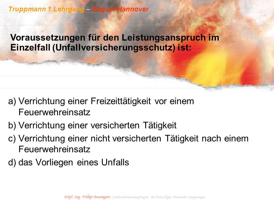 Truppmann 1 Lehrgang – Region Hannover Dipl.-Ing. Volker Baumgart - Stadtsicherheitsbeauftragter der Freiwilligen Feuerwehr Langenhagen Voraussetzunge