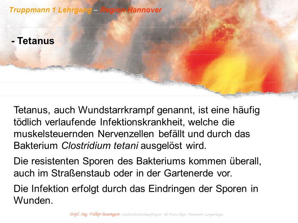 Truppmann 1 Lehrgang – Region Hannover Dipl.-Ing. Volker Baumgart - Stadtsicherheitsbeauftragter der Freiwilligen Feuerwehr Langenhagen - Tetanus Teta