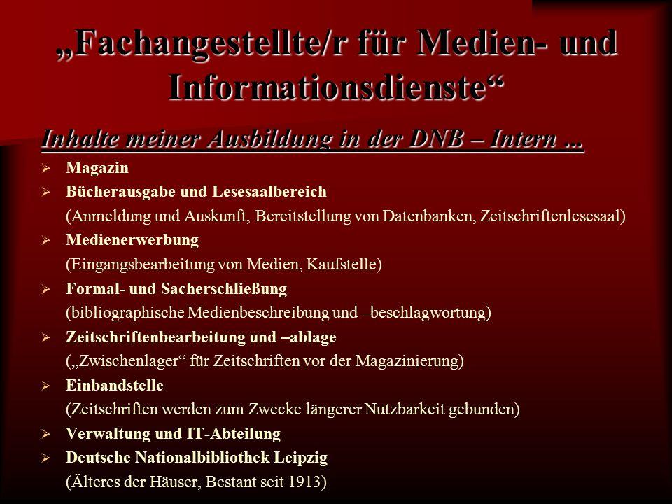 """""""Fachangestellte/r für Medien- und Informationsdienste Inhalte meiner Ausbildung in der DNB – Intern..."""