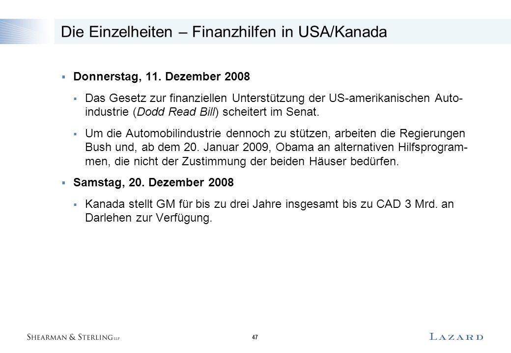 47 Die Einzelheiten – Finanzhilfen in USA/Kanada  Donnerstag, 11. Dezember 2008  Das Gesetz zur finanziellen Unterstützung der US-amerikanischen Aut