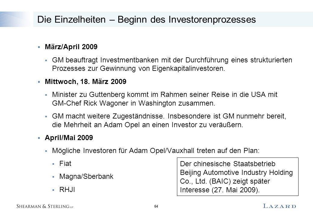 64  März/April 2009  GM beauftragt Investmentbanken mit der Durchführung eines strukturierten Prozesses zur Gewinnung von Eigenkapitalinvestoren. 