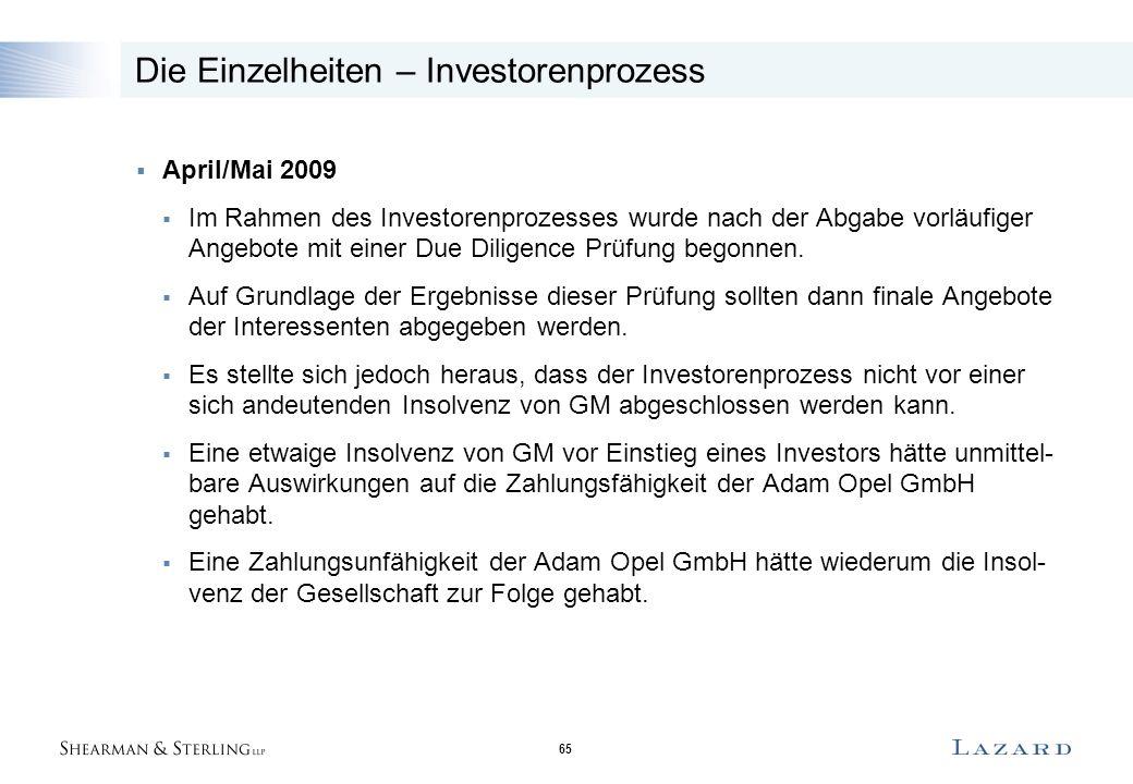 65  April/Mai 2009  Im Rahmen des Investorenprozesses wurde nach der Abgabe vorläufiger Angebote mit einer Due Diligence Prüfung begonnen.  Auf Gru