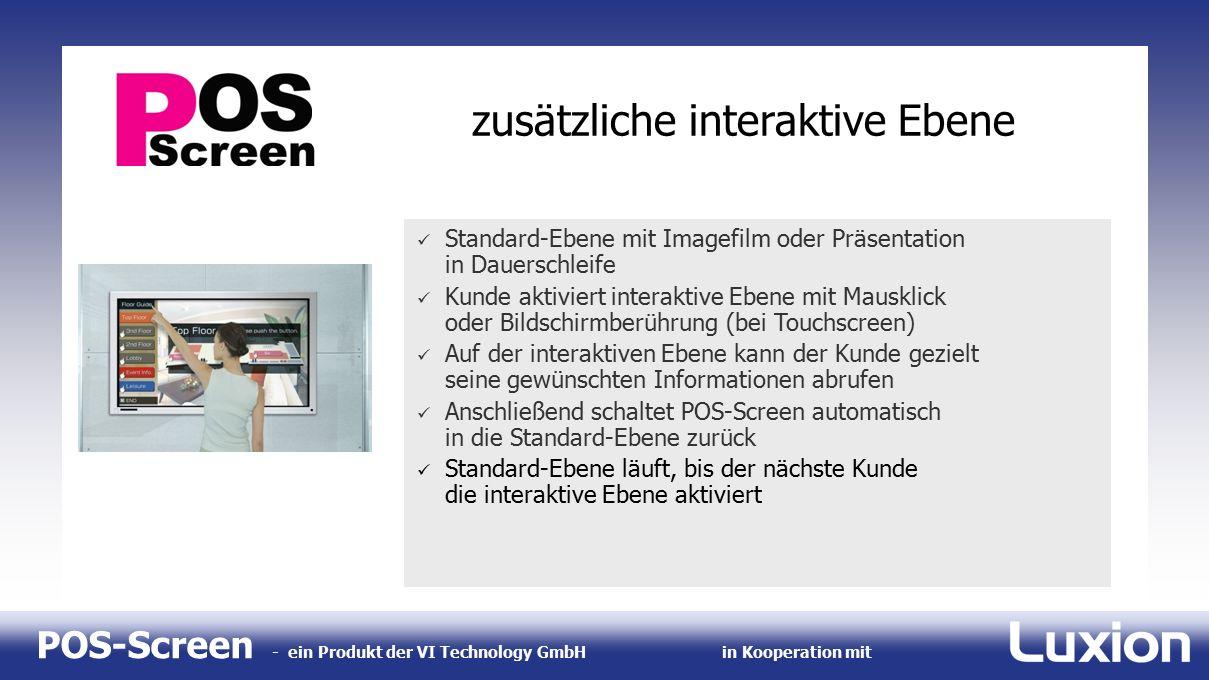 POS-Screen - ein Produkt der VI Technology GmbHin Kooperation mit zusätzliche interaktive Ebene Standard-Ebene mit Imagefilm oder Präsentation in Daue