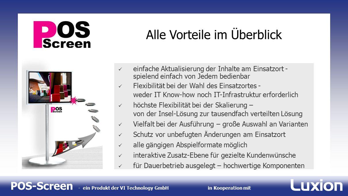 POS-Screen - ein Produkt der VI Technology GmbHin Kooperation mit Luxion AG www.luxion.de Luxion AG Ihr Lösungsanbieter für Projektions- und Medientechnik Frankfurt a.