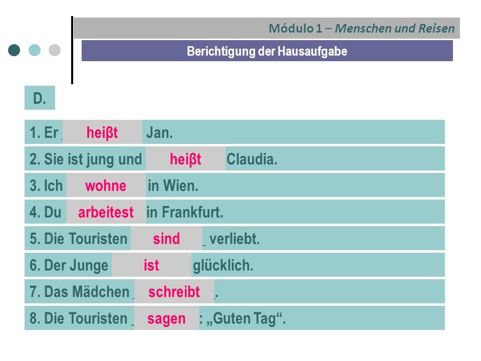 Módulo 1 – Menschen und Reisen Berichtigung der Hausaufgabe D.