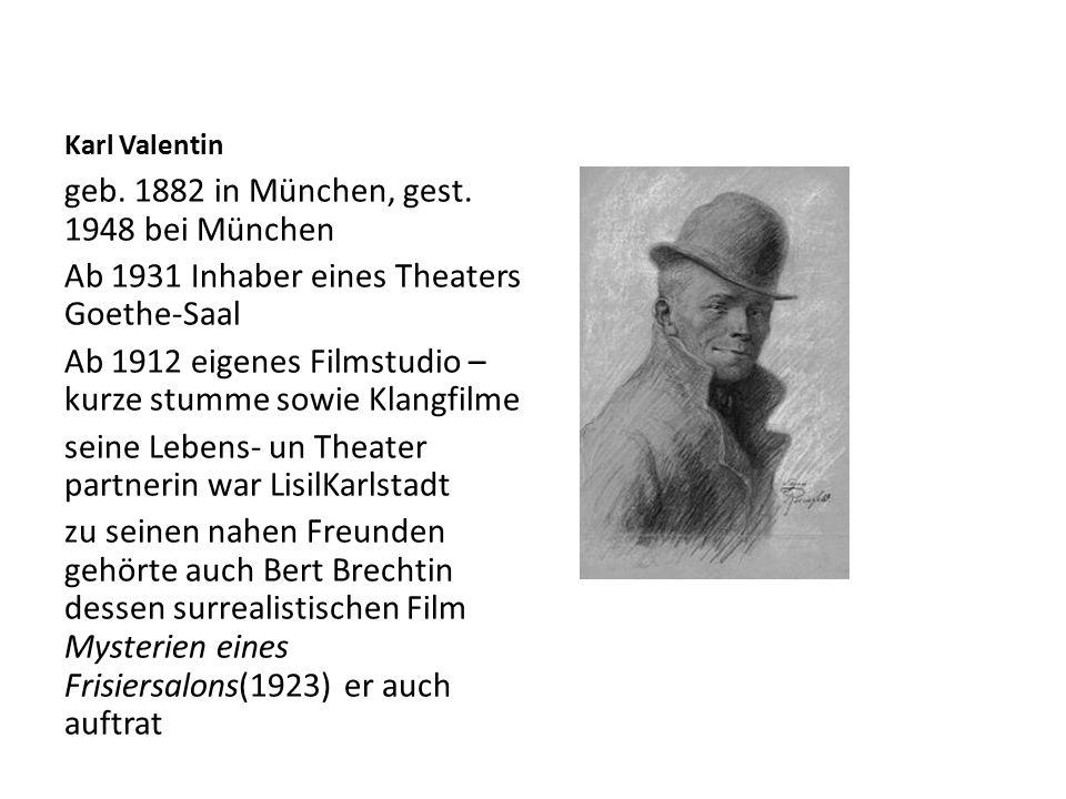 Karl Valentin geb. 1882 in München, gest.