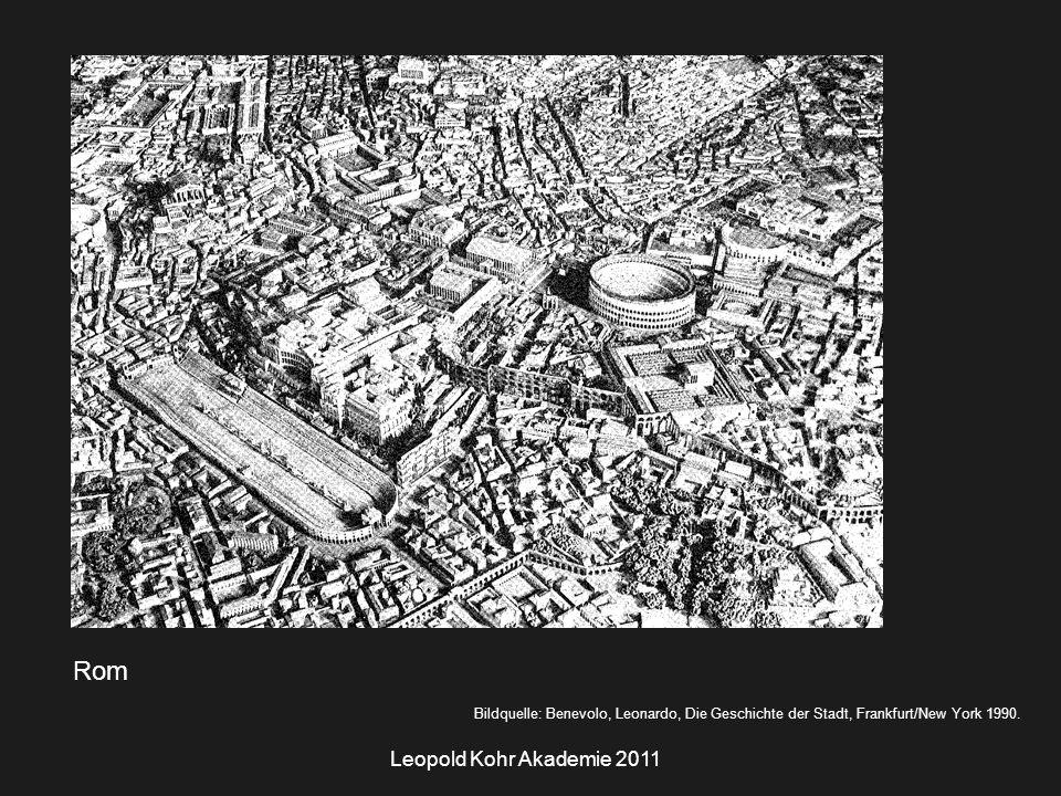 Leopold Kohr Akademie 2011 Rom Bildquelle: Benevolo, Leonardo, Die Geschichte der Stadt, Frankfurt/New York 1990.