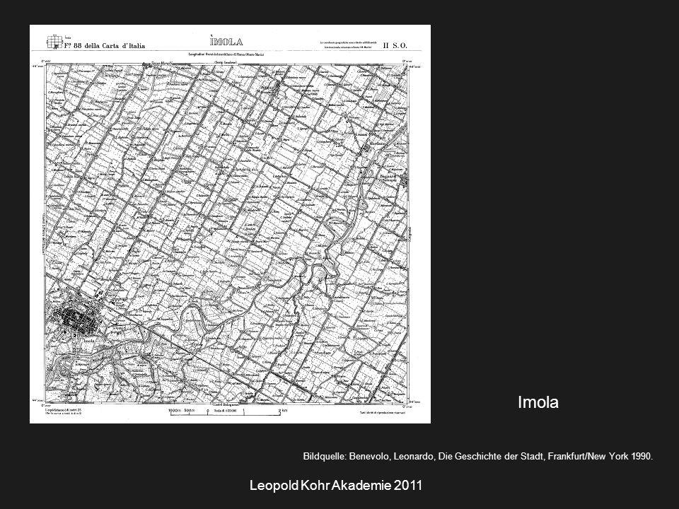 Leopold Kohr Akademie 2011 Imola Bildquelle: Benevolo, Leonardo, Die Geschichte der Stadt, Frankfurt/New York 1990.