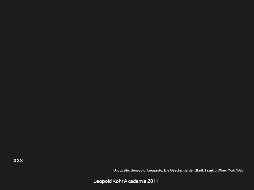 Leopold Kohr Akademie 2011 xxx Bildquelle: Benevolo, Leonardo, Die Geschichte der Stadt, Frankfurt/New York 1990.
