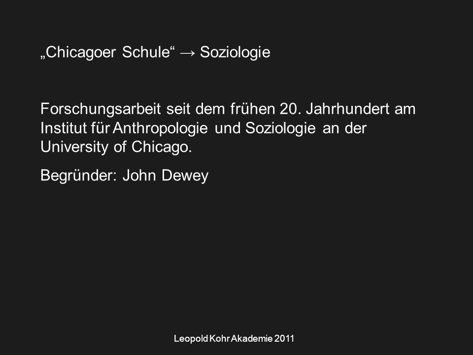 """Leopold Kohr Akademie 2011 """"Chicagoer Schule → Soziologie Forschungsarbeit seit dem frühen 20."""