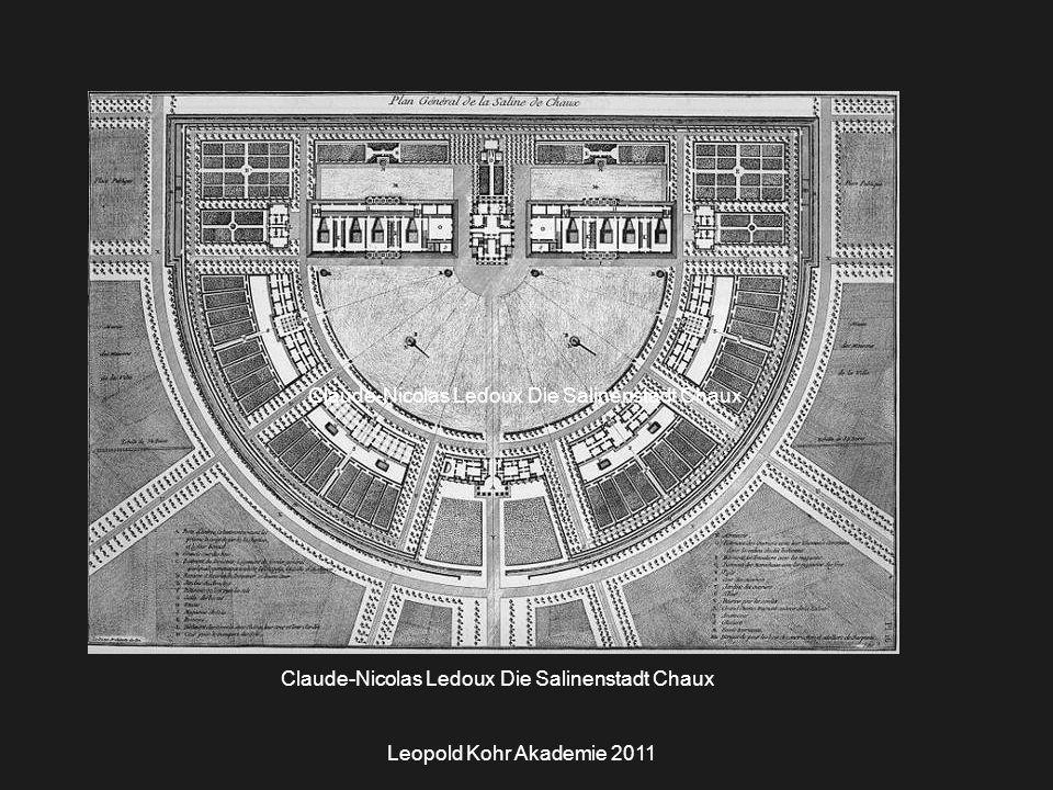 Leopold Kohr Akademie 2011 Claude-Nicolas Ledoux Die Salinenstadt Chaux