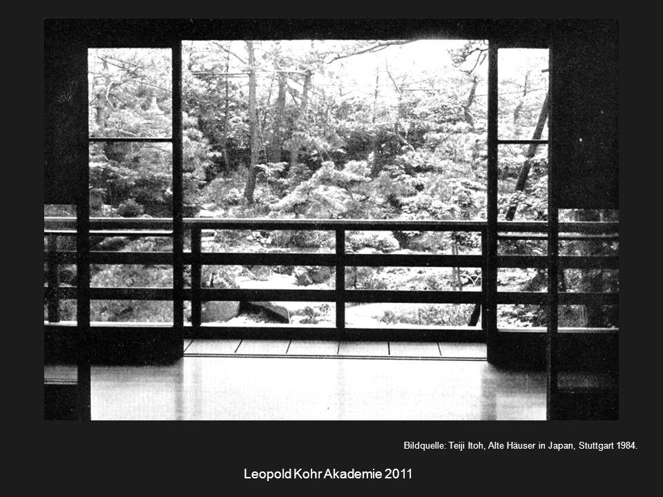 Leopold Kohr Akademie 2011 Bildquelle: Teiji Itoh, Alte Häuser in Japan, Stuttgart 1984.