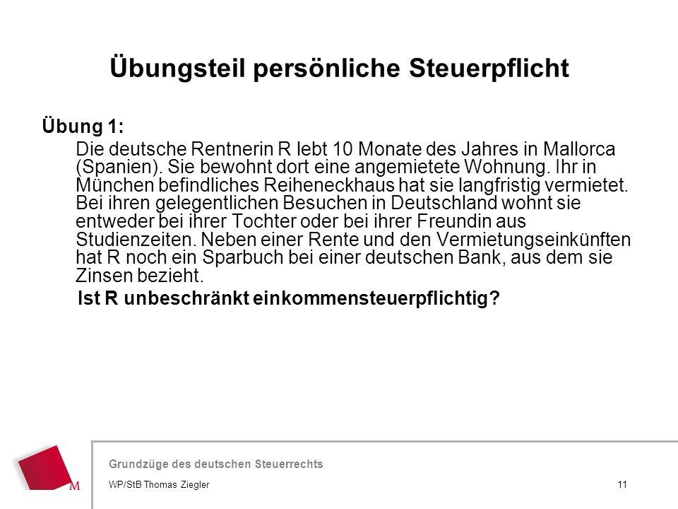 Hier wird der Titel der Präsentation wiederholt (Ansicht >Folienmaster) Grundzüge des deutschen Steuerrechts Übung 1: Die deutsche Rentnerin R lebt 10