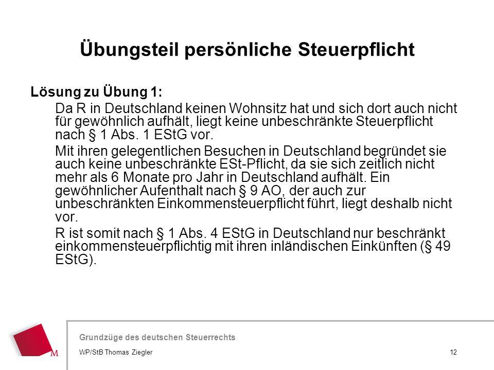 Hier wird der Titel der Präsentation wiederholt (Ansicht >Folienmaster) Grundzüge des deutschen Steuerrechts Lösung zu Übung 1: Da R in Deutschland ke