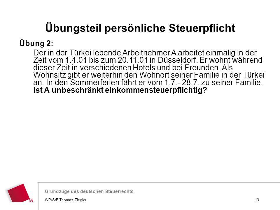 Hier wird der Titel der Präsentation wiederholt (Ansicht >Folienmaster) Grundzüge des deutschen Steuerrechts Übung 2: Der in der Türkei lebende Arbeit