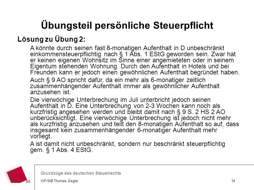 Hier wird der Titel der Präsentation wiederholt (Ansicht >Folienmaster) Grundzüge des deutschen Steuerrechts Lösung zu Übung 2: A könnte durch seinen