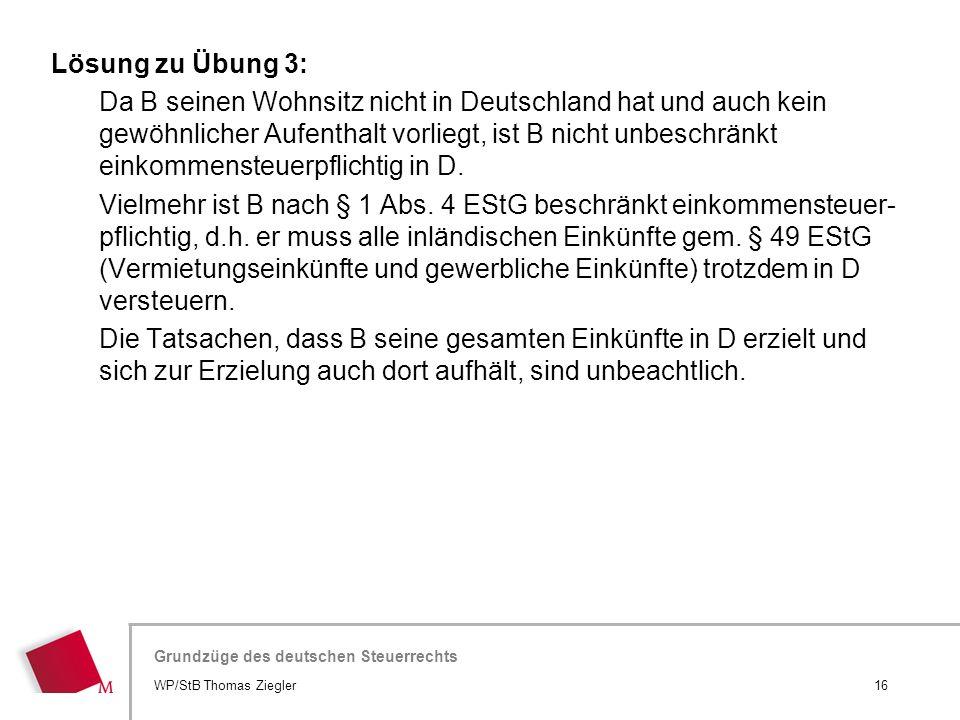 Hier wird der Titel der Präsentation wiederholt (Ansicht >Folienmaster) Grundzüge des deutschen Steuerrechts Lösung zu Übung 3: Da B seinen Wohnsitz n
