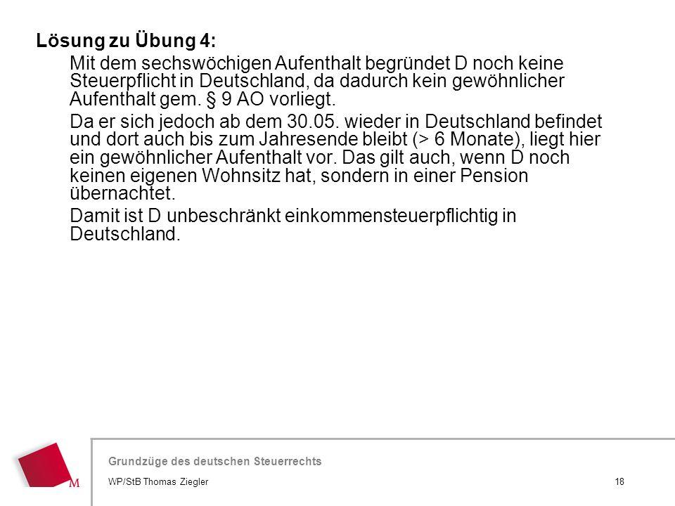 Hier wird der Titel der Präsentation wiederholt (Ansicht >Folienmaster) Grundzüge des deutschen Steuerrechts Lösung zu Übung 4: Mit dem sechswöchigen