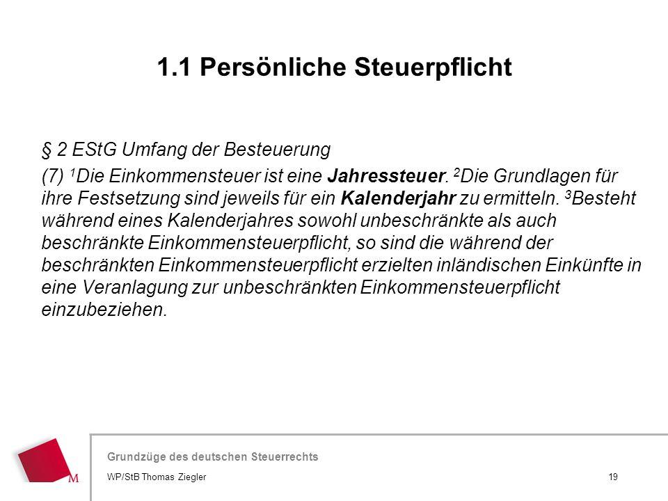 Hier wird der Titel der Präsentation wiederholt (Ansicht >Folienmaster) Grundzüge des deutschen Steuerrechts § 2 EStG Umfang der Besteuerung (7) 1 Die
