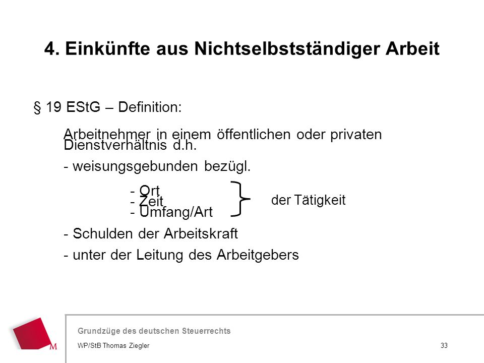 Hier wird der Titel der Präsentation wiederholt (Ansicht >Folienmaster) Grundzüge des deutschen Steuerrechts § 19 EStG – Definition: Arbeitnehmer in e