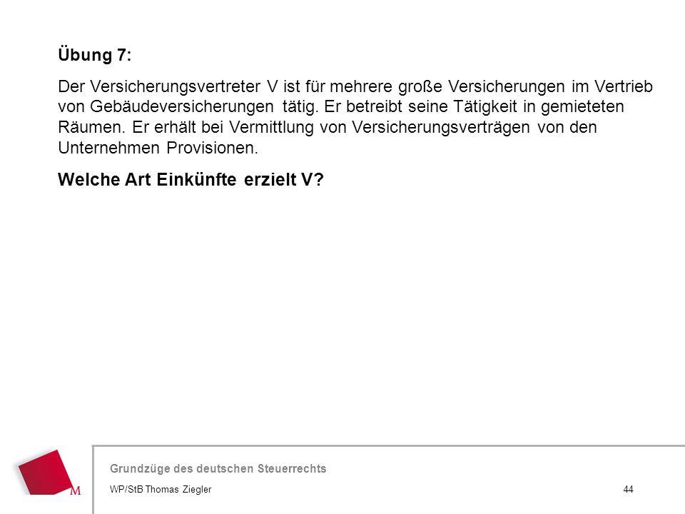 Hier wird der Titel der Präsentation wiederholt (Ansicht >Folienmaster) Grundzüge des deutschen Steuerrechts Übung 7: Der Versicherungsvertreter V ist