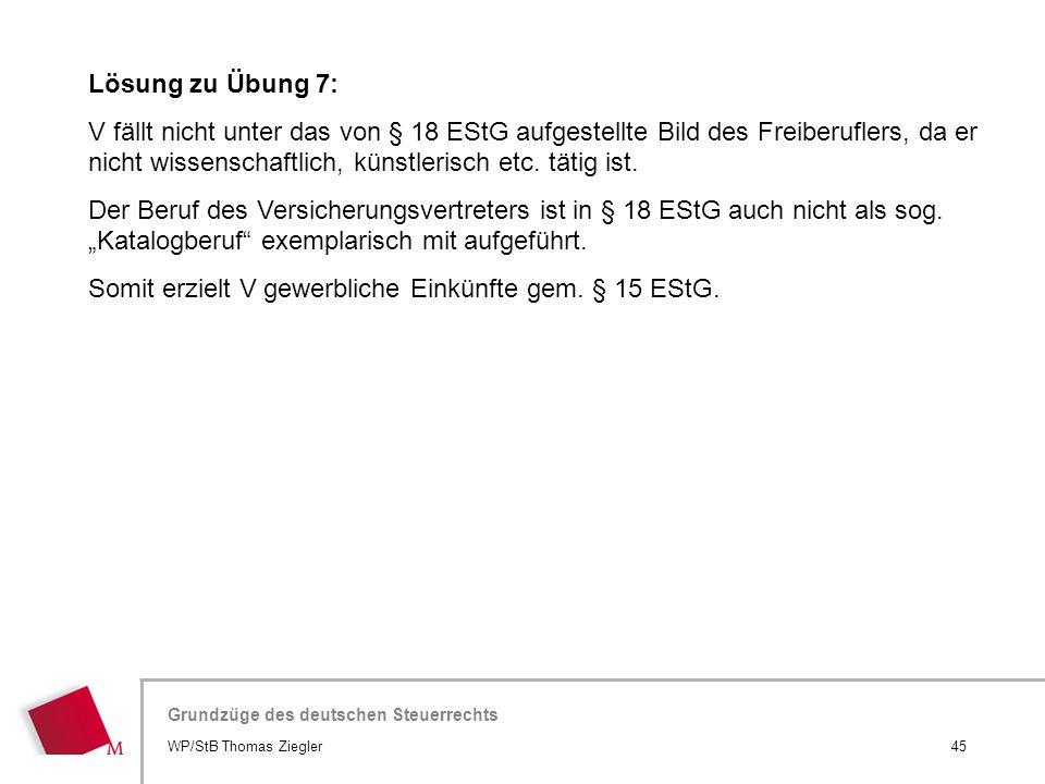 Hier wird der Titel der Präsentation wiederholt (Ansicht >Folienmaster) Grundzüge des deutschen Steuerrechts Lösung zu Übung 7: V fällt nicht unter da