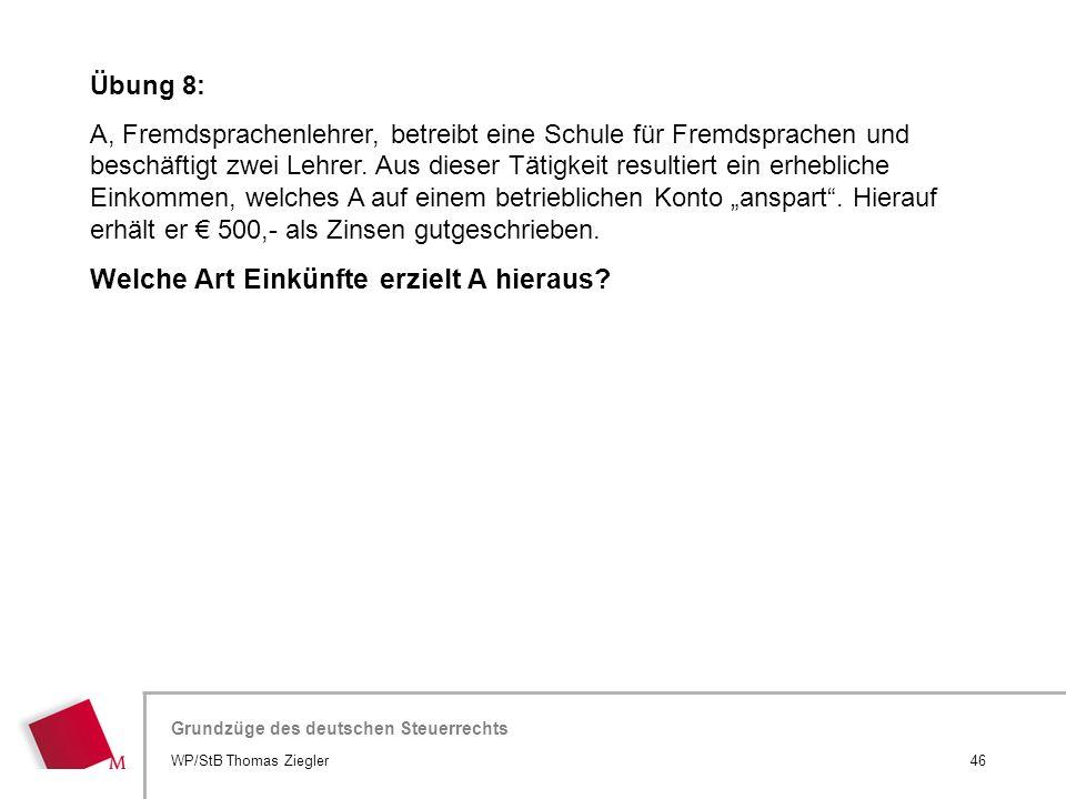 Hier wird der Titel der Präsentation wiederholt (Ansicht >Folienmaster) Grundzüge des deutschen Steuerrechts Übung 8: A, Fremdsprachenlehrer, betreibt