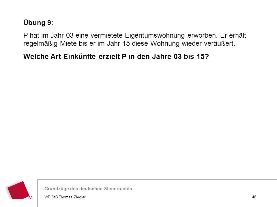 Hier wird der Titel der Präsentation wiederholt (Ansicht >Folienmaster) Grundzüge des deutschen Steuerrechts Übung 9: P hat im Jahr 03 eine vermietete