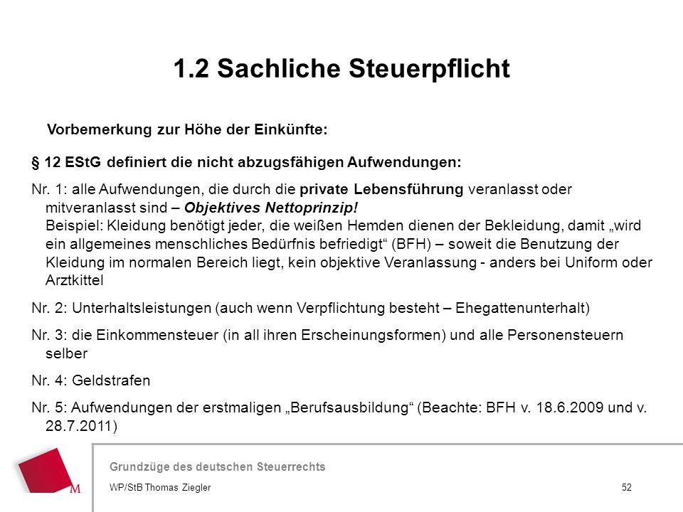 Hier wird der Titel der Präsentation wiederholt (Ansicht >Folienmaster) Grundzüge des deutschen Steuerrechts § 12 EStG definiert die nicht abzugsfähig