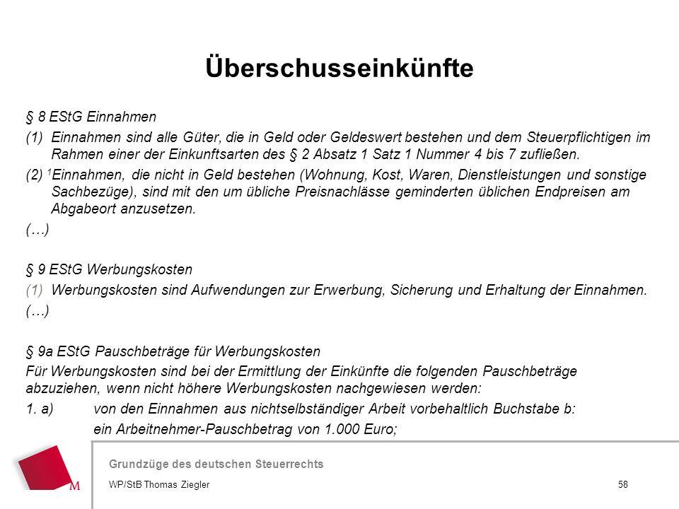 Hier wird der Titel der Präsentation wiederholt (Ansicht >Folienmaster) Grundzüge des deutschen Steuerrechts § 8 EStG Einnahmen (1) Einnahmen sind all
