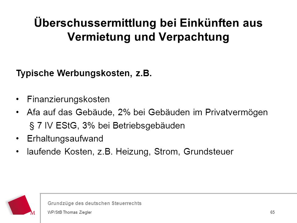 Hier wird der Titel der Präsentation wiederholt (Ansicht >Folienmaster) Grundzüge des deutschen Steuerrechts Typische Werbungskosten, z.B. Finanzierun