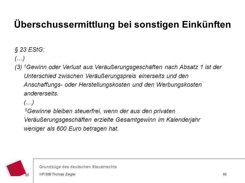 Hier wird der Titel der Präsentation wiederholt (Ansicht >Folienmaster) Grundzüge des deutschen Steuerrechts § 23 EStG: (…) (3) 1 Gewinn oder Verlust