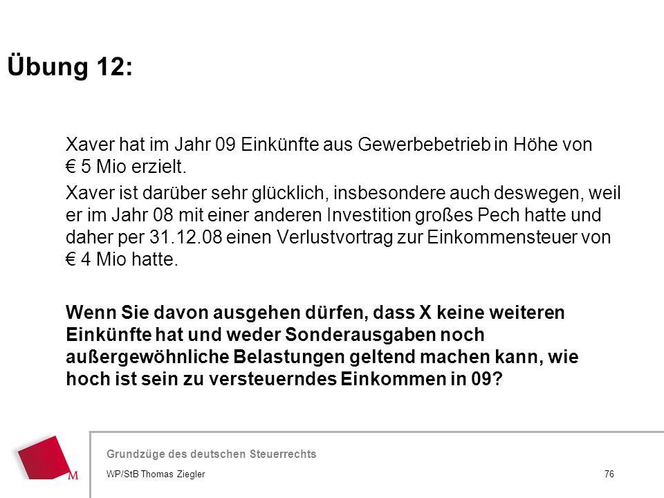 Hier wird der Titel der Präsentation wiederholt (Ansicht >Folienmaster) Grundzüge des deutschen Steuerrechts Xaver hat im Jahr 09 Einkünfte aus Gewerb