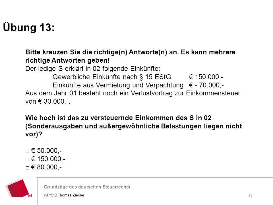 Hier wird der Titel der Präsentation wiederholt (Ansicht >Folienmaster) Grundzüge des deutschen Steuerrechts Bitte kreuzen Sie die richtige(n) Antwort
