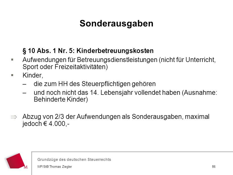 Hier wird der Titel der Präsentation wiederholt (Ansicht >Folienmaster) Grundzüge des deutschen Steuerrechts § 10 Abs. 1 Nr. 5: Kinderbetreuungskosten