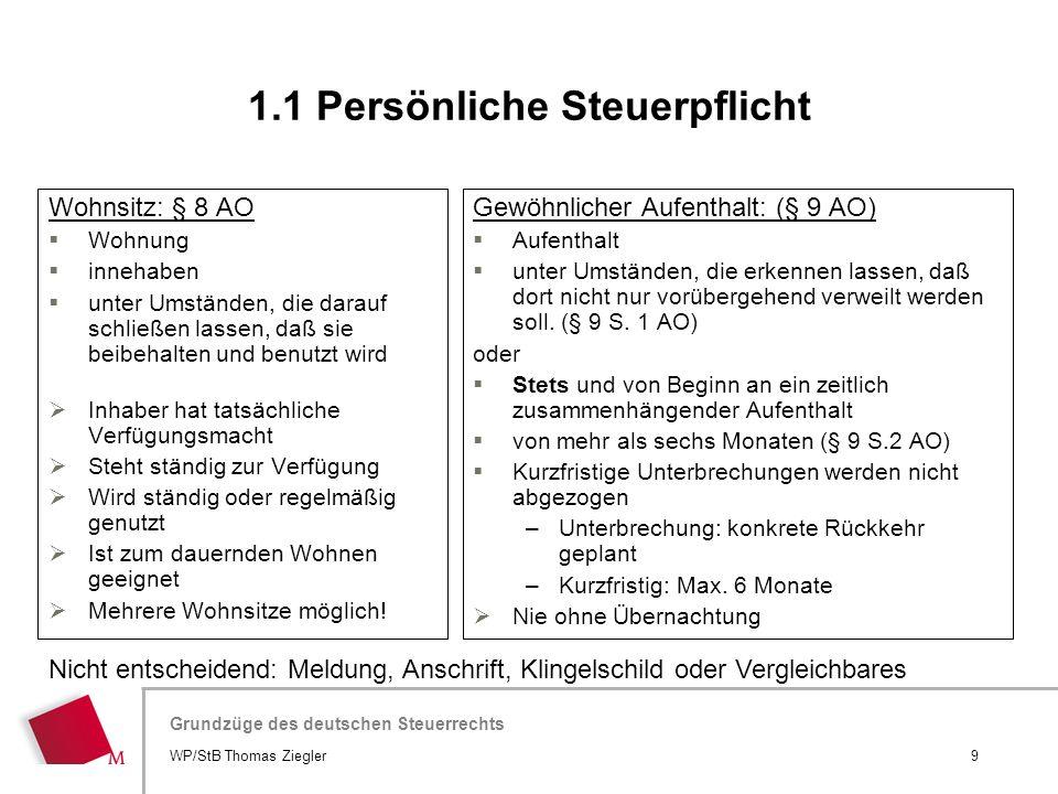 Hier wird der Titel der Präsentation wiederholt (Ansicht >Folienmaster) Grundzüge des deutschen Steuerrechts Wohnsitz: § 8 AO  Wohnung  innehaben 