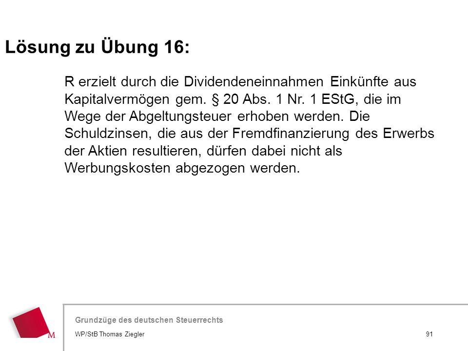 Hier wird der Titel der Präsentation wiederholt (Ansicht >Folienmaster) Grundzüge des deutschen Steuerrechts R erzielt durch die Dividendeneinnahmen E