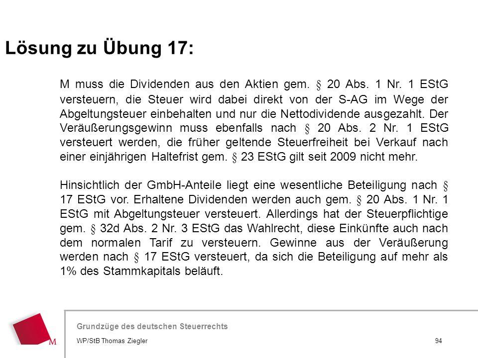Hier wird der Titel der Präsentation wiederholt (Ansicht >Folienmaster) Grundzüge des deutschen Steuerrechts M muss die Dividenden aus den Aktien gem.