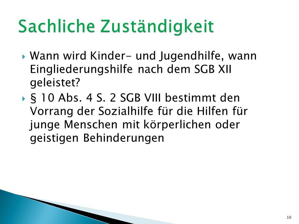  Wann wird Kinder- und Jugendhilfe, wann Eingliederungshilfe nach dem SGB XII geleistet.
